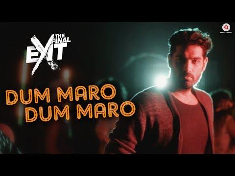 Download Dum Maro Dum Maro - Neha Kakkar | The Final Exit |Kunaal Roy K|Raftaar & Yasser Desai |Amjad Nadeem HD Video