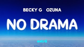 Becky G, Ozuna - No Drama (Lyrics / Letra)