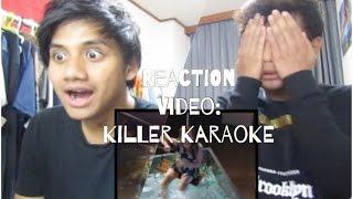 Reaction Video: KILLER KARAOKE