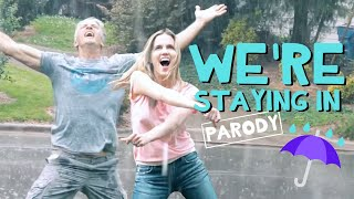 "We're Staying In - ""It's Raining Men"" Parody"