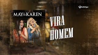 May e Karen - Vira Homem (Vídeo Oficial)