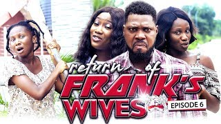 RETURN OF FRANKS WIFE EPISODE 6'NEW MOVIE'2019 LATEST NOLLYWOOD NIGERIAN MOVIE