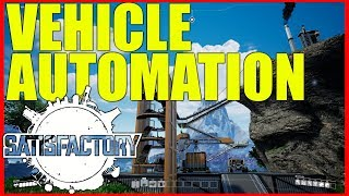 Satisfactory Gameplay  | Vehicle Automation and Coal