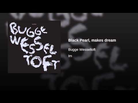 Black Pearl, makes dream
