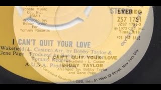 Can't Quit Your Love ~ Bobby Taylor