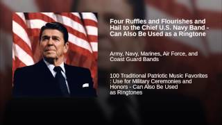 Four Ruffles and Flourishes and Hail to the Chief U.S. Navy Band - Can Also Be Used as a Ringtone