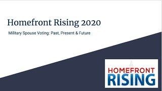 Homefront Rising 2020: Military Spouse Voting - Past, Present, and Future