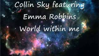 Collin Sky featuring Emma Robbins - World within Me