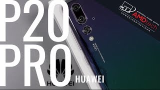 Huawei P20 Pro:  The Review