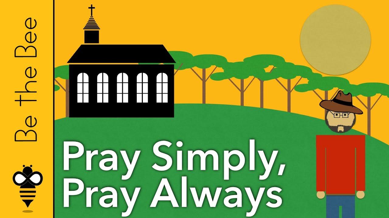 #81 Pray Simply, Pray Always