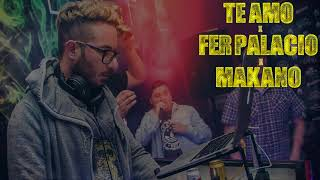 FER PALACIO ★ TE AMO ► MAKANO ★ REMIX 2017