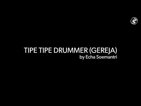 Echa Soemantri - TIPE-TIPE DRUMMER