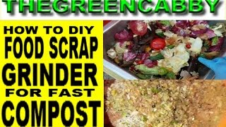 HOW TO DIY FOOD SCRAP GRINDER FOR FAST COMPOST - COMPOSTING METHODS & FOOD WASTE MANAGEMENT