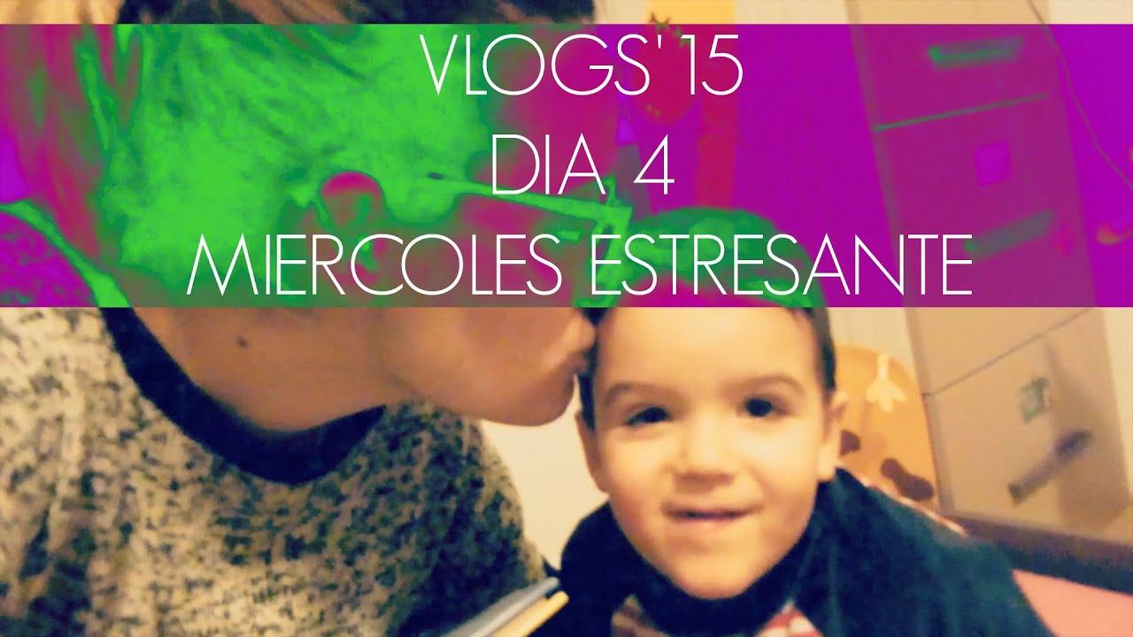 VLOG 4: Miercoles estresante! (Nonivlogs15)