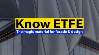 KNOW ETFE- The Magic Material | Facade Material | Surfaces Reporter Exclusive video
