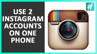 How To Use 2 Instagram Accounts On One Phone in 5 Steps
