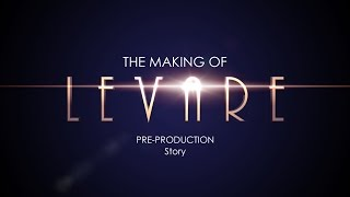 The Making of Levare: Pre-production: Story