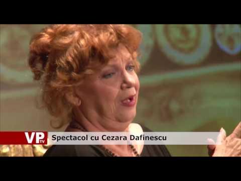 Spectacol cu  Cezara Dafinescu