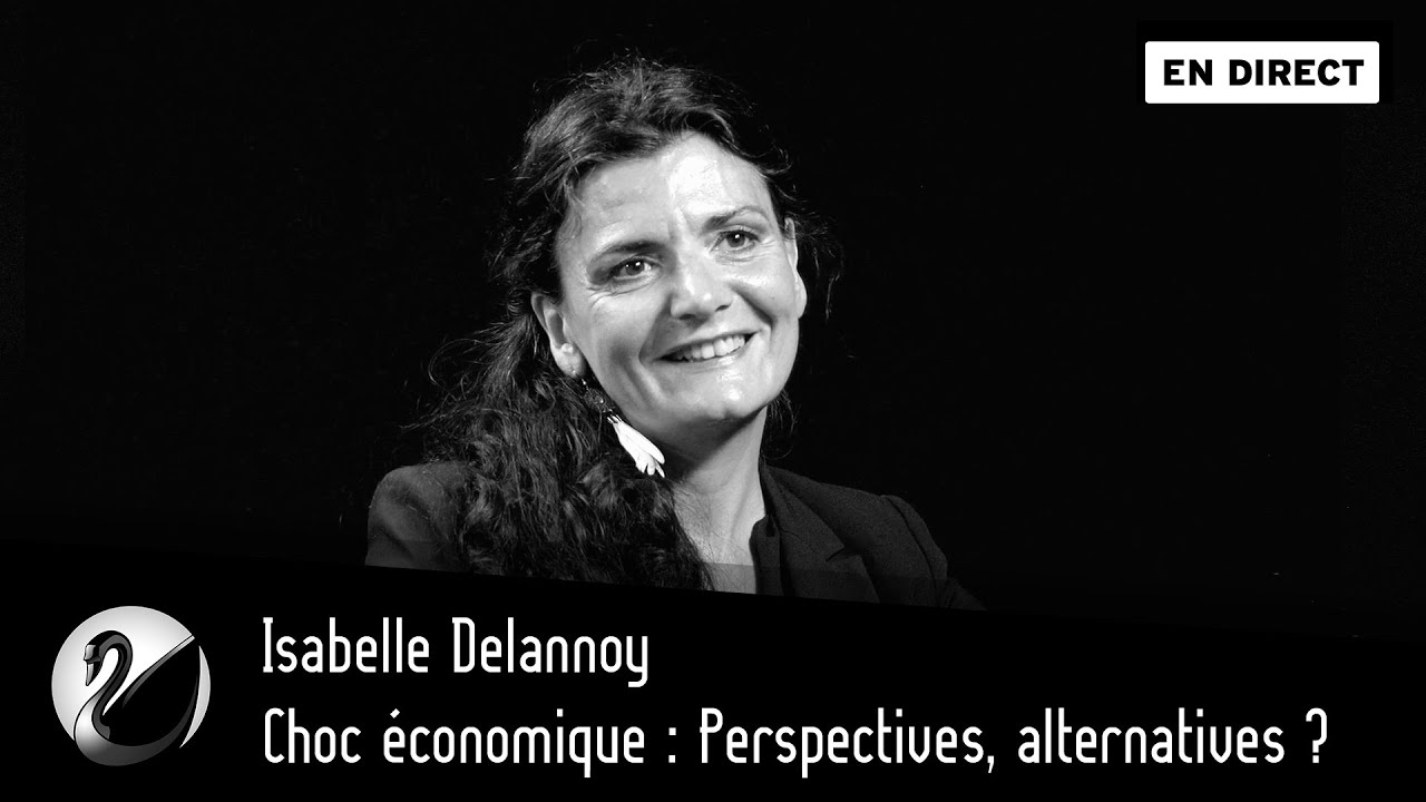 Isabelle Delannoy : Choc économique, Perspectives alternatives ?