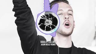 Sigala - Lullaby (Jason Reilly Remix)