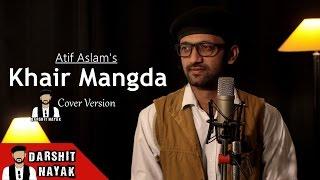 Atif Aslam | Khair Mangda | Cover By Darshit Nayak