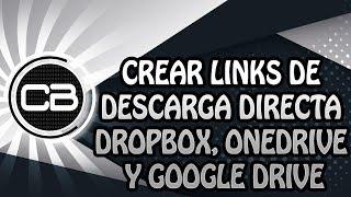 CREAR LINKS DE DESCARGA DIRECTA DROPBOX ONEDRIVE GOOGLE DRIVE