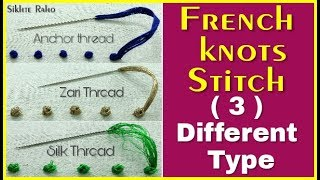 ( 3 ) Different Type French Knots Stitch For Beginners ! Hand Embroidery