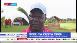 Karen country club yatarajiwa kuwa wenyeji wa mashindano ya Gofu ya Kenya Open #zilizalaviwanjani