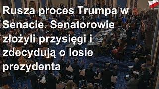Rusza proces Trumpa w Senacie. Senatorowie złożyli przysięgi i zdecydują o losie prezydenta