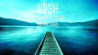 C2SH   TÚL NAGY A CSEND [OFFICIAL AUDIO]