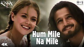 Hum Mile Na Mile | Kisna | Vivek Oberoi | Udit Narayan | Isha Sharvani | Popular Romantic Song