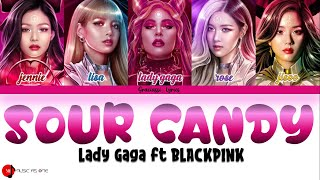 LADY GAGA feat. BLACKPINK - SOUR CANDY [Color Coded Lyrics (Eng/Rom/Han)]
