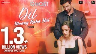 Dil Maang Raha Hai - Lyrical | Ghost | Vikram Bhatt, Sanaya I
