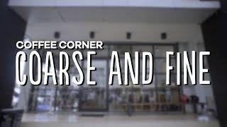 Coffee Corner - Coarse And Fine
