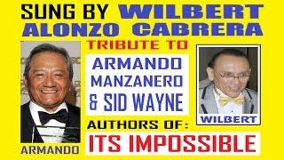 IT'S IMPOSSIBLE  Wilbert Alonzo Cabrera Tribute to Armando Manzanero & Sid Wayne 2 karaoke