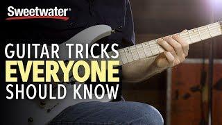 Guitar Tricks Everyone Should Know