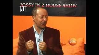 Jossy In Z House Show Interview with Lyrics Writer Yilma GebreAb
