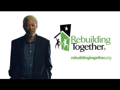 Rebuilding Together PSA Featuring Morgan Freeman
