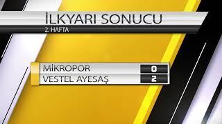 Vestel Ayesaş  - Mikropor 2 Hafta Maçı