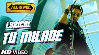 Tu Milade Full Song with LYRICS - Ankit Tiwari | Abhishek