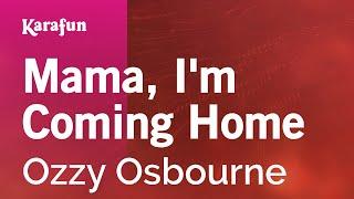 Gambar cover Karaoke Mama, I'm Coming Home - Ozzy Osbourne *