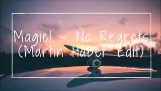 Magic!   No Regrets (Martin Haber Edit)