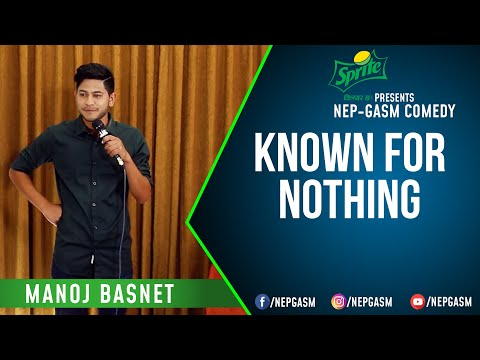 Known For Nothing | Nepali Stand-Up Comedy | Manoj Basnet | Nep-Gasm Comedy