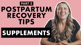10 Best SUPPLEMENTS for POSTPARTUM RECOVERY | Birth Doula