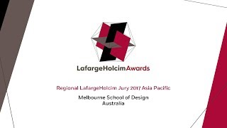 Regional LafargeHolcim Awards jury meeting 2017 Asia Pacific – Melbourne School of Design