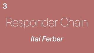 Responder Chain 3 — Itai Ferber