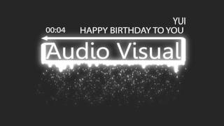Yui -  Happy Birthday To You You (HQ Audio) HD