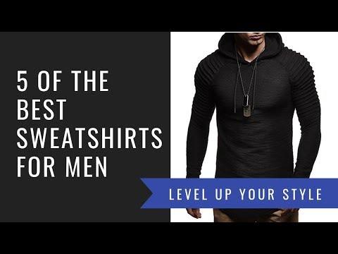 Watch Video 5 Of The Best Sweatshirts For Men   Best Mens Sweatshirts Selection