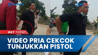 Viral Video Pria Tunjukkan Pistol saat Cekcok dengan Warga di Cengkareng, Pelaku Kini Minta Maaf