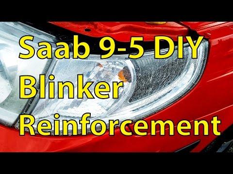 Saab 9-5 DIY: 2002-2005 Blinker Reinforcement - Trionic Seven Quick Tip
